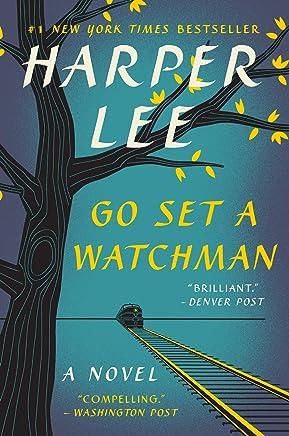 Go Set a Watchman: A Novel (English Edition)
