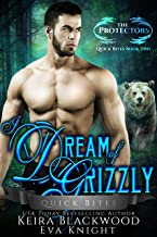 I Dream of Grizzly: A Werebear Shifter and Witch Romance (The Protectors Quick Bites Book 2)