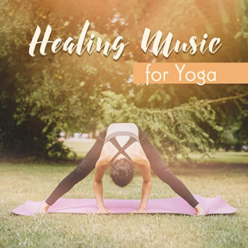 Healing Music for Yoga: Compilation of 15 Songs thatll help ...