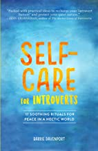 Self-Care For Introverts: 17  Soothing Rituals For Peace In A Hectic World (English Edition)