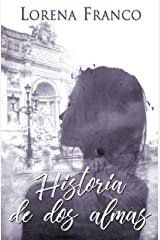 Historia de dos almas (Spanish Edition) Kindle Edition