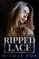 Ripped Lace: A Russian Mafia Romance (Ripped Bratva Book 2) Kindle Edition