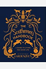 The Southerner's Handbook: A Guide to Living the Good Life (Garden & Gun Books Book 1) Kindle Edition