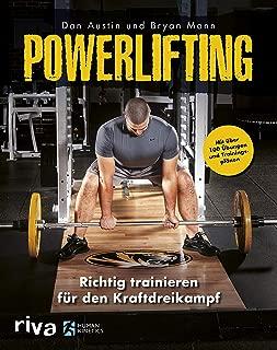 Powerlifting: Richtig trainieren für den Kraftdreikampf – mit über 100 Übungen und Trainingsplänen (German Edition)