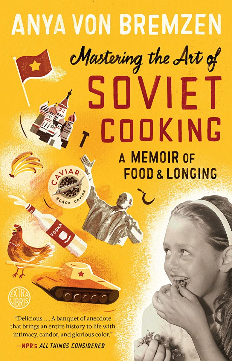 基礎こねる北東Mastering the Art of Soviet Cooking: A Memoir of Food and Longing (English Edition)