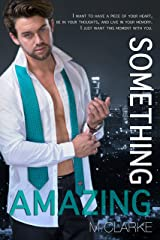 Something Amazing: Stand-Alone, Spin-Off to Something Great Series Kindle Edition