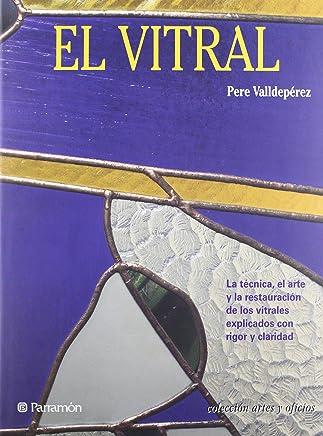 EL VITRAL. Artes y oficios (Spanish Edition)