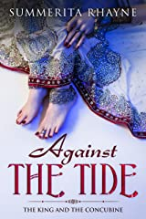 Against The Tide: The King and The Concubine (A woman in ancient India Book 1) Kindle Edition