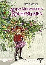 Agatha Merkwürdens Racheblumen (German Edition)