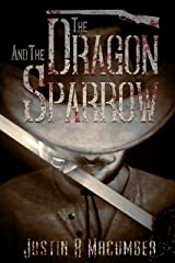 The Dragon And The Sparrow Kindle Edition