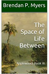 The Space of Life Between - A Vampire Thriller (Applewood Book 3) Kindle Edition