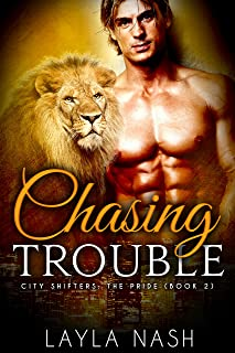 Chasing Trouble (City Shifters: the Pride Book 2)