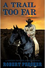 A Trail Too Far: A Western Frontier Adventure (A Rab Sinclair Western Book 1) Kindle Edition
