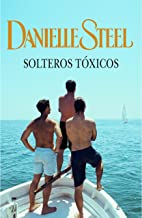 Solteros tóxicos (Spanish Edition)