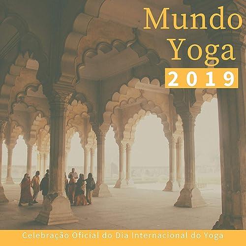Mundo Yoga 2019 - Cânticos Devocionais da Índia, Celebração ...