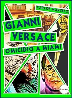 Gianni Versace. Omicidio a Miami (Pop Icon Vol. 6) (Italian Edition)