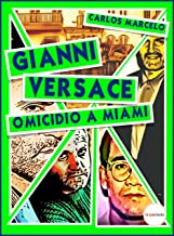 Gianni Versace. Omicidio a Miami (Pop Icon Vol. 6) (Italian Edition)