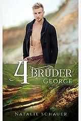 Vier Brüder: George (Brüder-Reihe): George Kindle Ausgabe