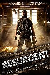 Resurgent: Book Nine in The Borrowed World Series Kindle Edition