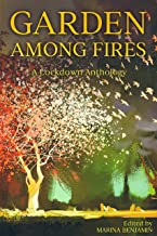 Garden Among Fires: A Lockdown Anthology
