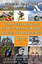 Compréhension de lecture anglaise niveau intermédiaire - Tome 4 (AVEC AUDIO) (English Edition)