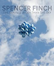 Spencer Finch: The Brain Is Wider Than the Sky