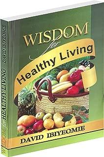 Wisdom for Healthy Living