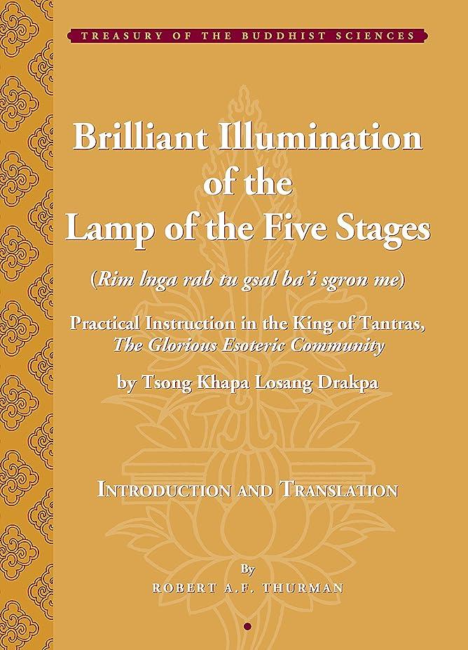雷雨慈悲深い最もBrilliant Illumination of the Lamp of the Five Stages: Practical Instructions in the King of Tantras, The Glorious Esoteric Community (Treasury of the Buddhist Sciences) (English Edition)