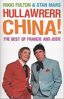 Hullawrerr China!: The Francie and Josie Scripts