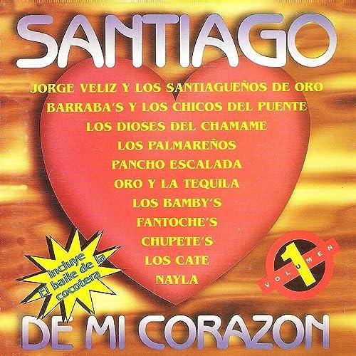 Santiago de Mi Corazón, Vol. 1 by Various artists on Amazon ...