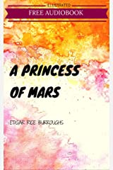 A Princess of Mars: By Edgar Rice Burroughs : Illustrated Kindle Edition