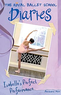Isabelle's Perfect Performance #3 (Royal Ballet School Diaries)