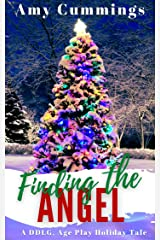 Finding the Angel: A DDLG, Age Play, Holiday Romance Kindle Edition