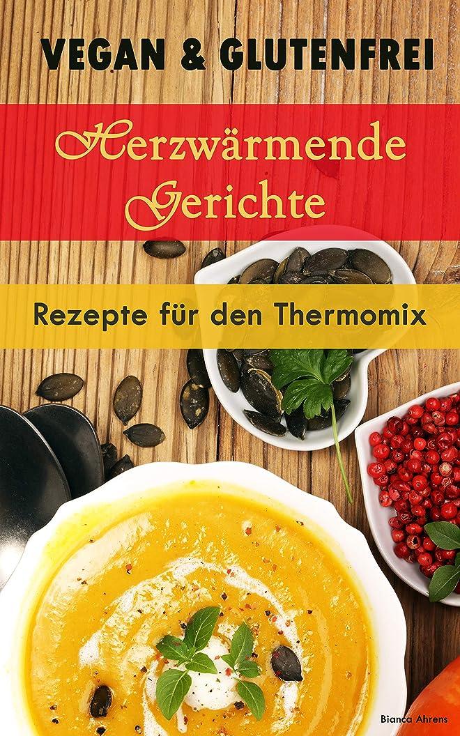 Vegan & Glutenfrei: Herzerw?mende Gerichte | Rezepte für den Thermomix (German Edition)