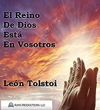 El Reino de Dios Está en Vosotros: El Cristianismo No Como Una Religión Mística  Sino  Como Una Nueva Teoría De Vida (Spanish Edition)