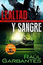 Lealtad y sangre: Una serie policíaca de Aneth y Goya (Crímenes en tierras violentas nº 3)