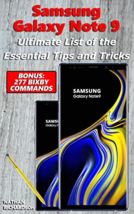 Samsung Galaxy Note 9 - Ultimate List of the Essential Tips and Tricks (Bonus: 277 Bixby Commands)