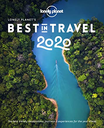 Lonely Planet Best In Travel 2020 Lonely Planet's Best in Travel 2020: Amazon.co.uk: Lonely Pla