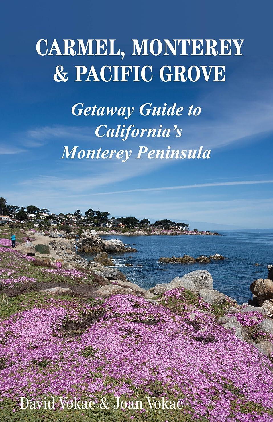 責める賭け組Carmel, Monterey & Pacific Grove: Getaway Guide to California's Monterey Peninsula (Great Towns of America ebook series 13) (English Edition)