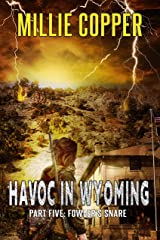 Fowler's Snare: Havoc in Wyoming, Part 5   America's New Apocalypse Kindle Edition