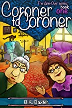 Coroner To Coroner (The Yarn-Over Series Book 1)