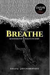 Breathe: Anthology of Science Fiction Kindle Edition