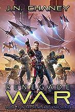 Renegade War: An Intergalactic Space Opera Adventure (Renegade Star Book 15)