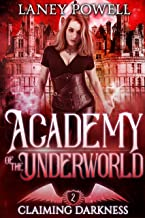 Claiming Darkness: A Supernatural Academy Paranormal Romance (Academy of the Underworld Book 2)