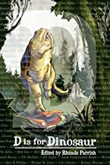 D is for Dinosaur (Alphabet Anthologies) Kindle Edition