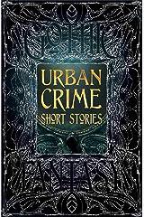 Urban Crime Short Stories (Gothic Fantasy) Kindle Edition