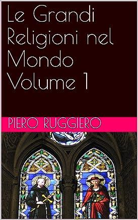 Le Grandi Religioni nel Mondo Volume 1