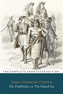 The Pathfinder, Or The Inland Sea By James Fenimore Cooper Annotated Classic Edition