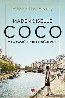 Mademoiselle Coco: y la pasión por el nº 5 (Grandes Novela