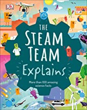 The Steam Team Explains: More Than 100 Amazing Science Facts